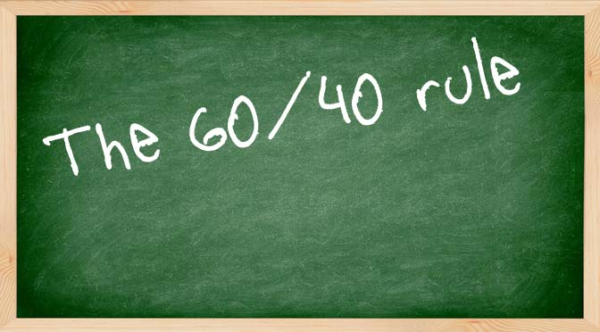 The 60/40 rule